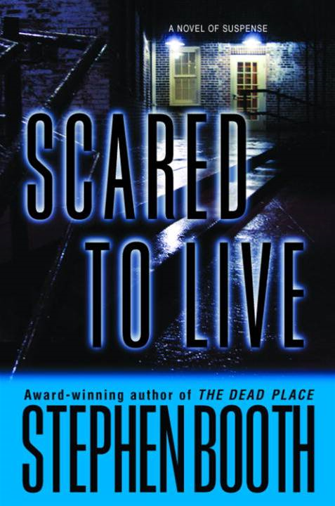 Scared to Live By: Stephen Booth
