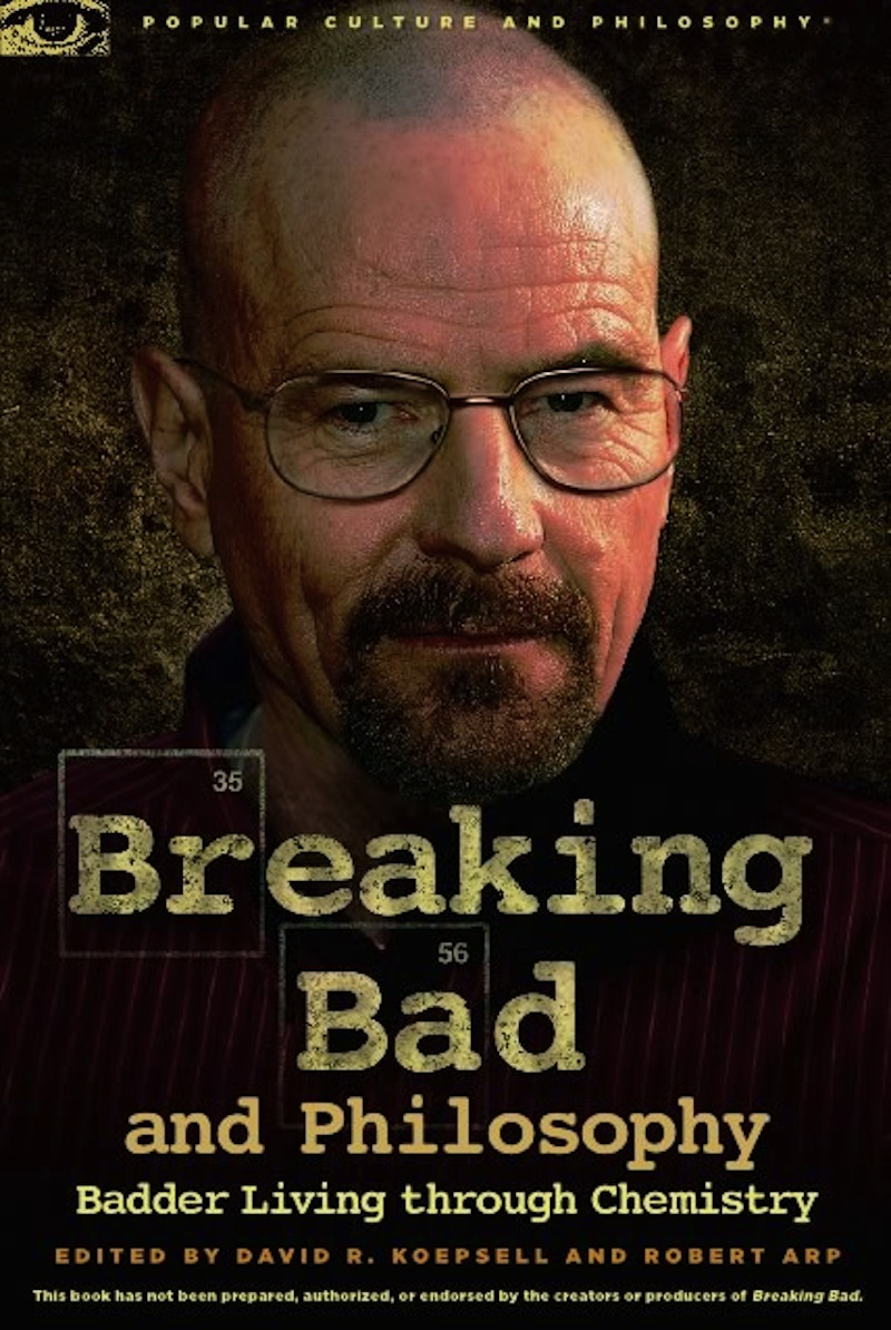 Breaking Bad and Philosophy