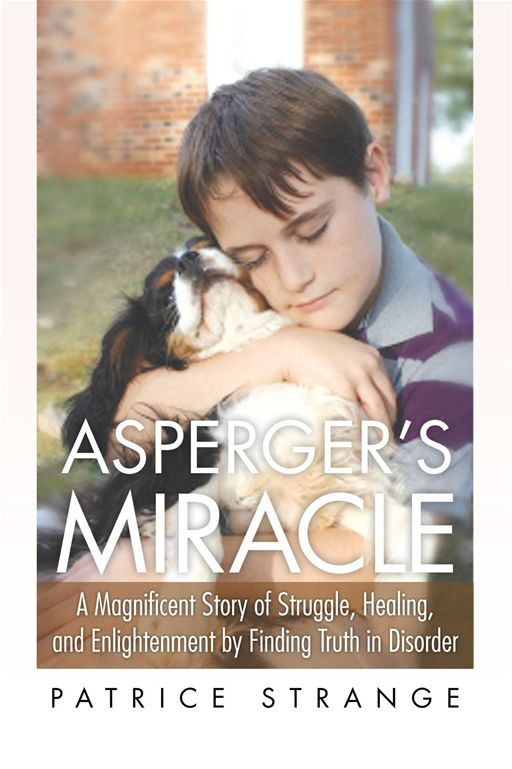 Asperger's Miracle By: Patrice Strange