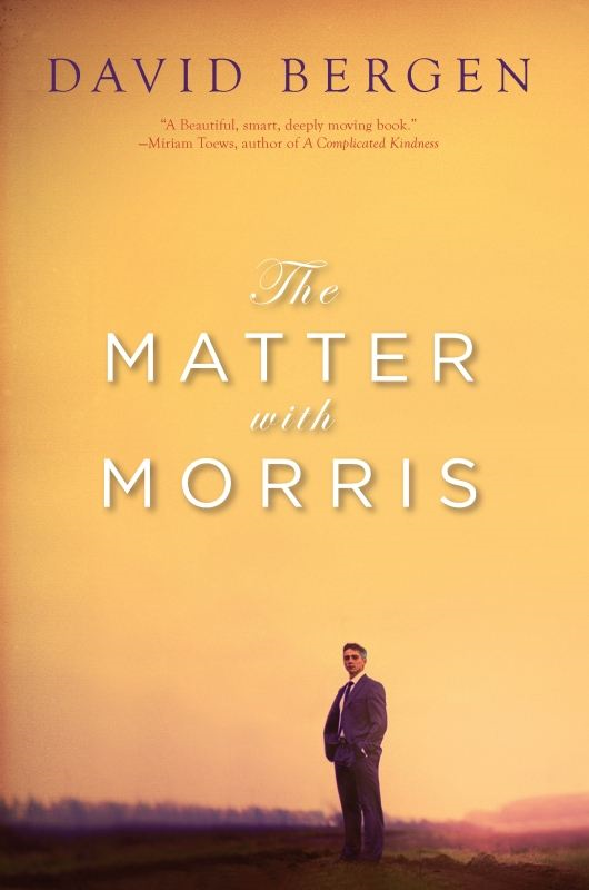The Matter with Morris By: David Bergen