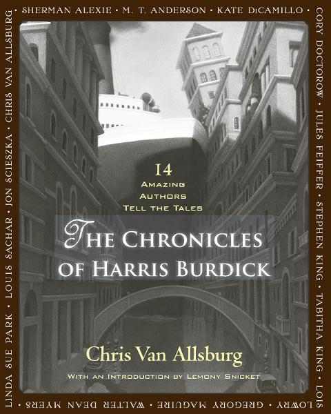 The Chronicles of Harris Burdick By: Chris Van Allsburg