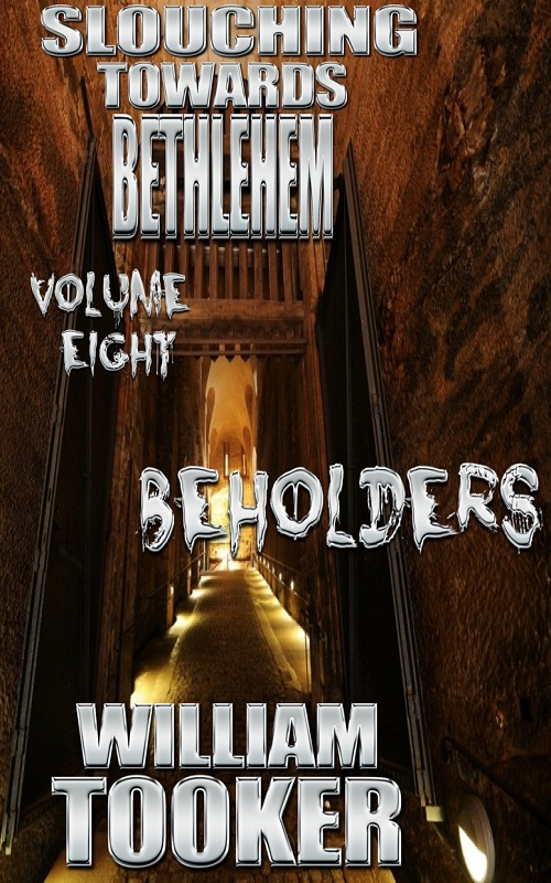 Slouching Towards Bethlehem - Volume 8 - Beholders