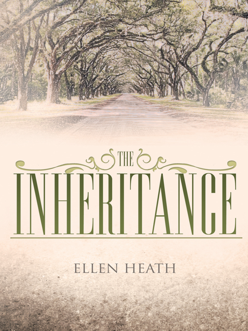 The Inheritance By: Ellen Heath