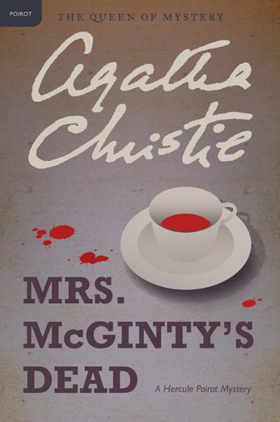 Mrs. McGinty's Dead By: Agatha Christie