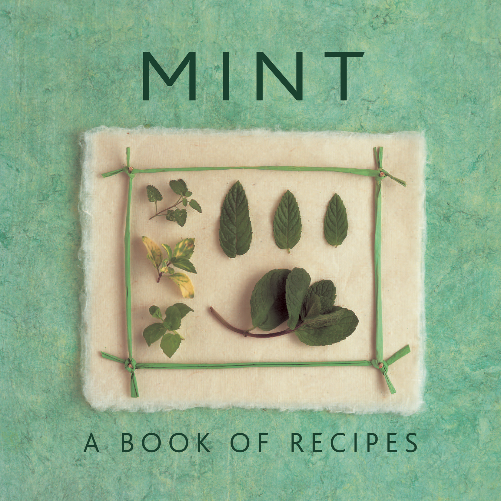 Mint A Book of Recipes