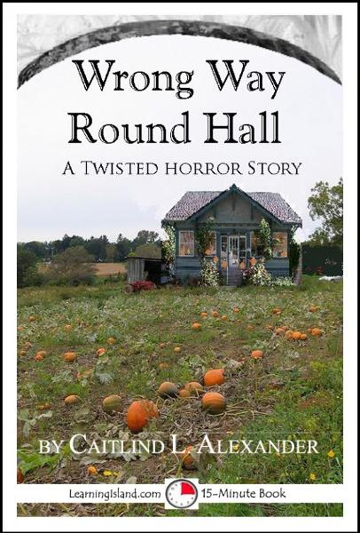 Wrong Way Round Hall: A Twisted 15-Minute Horror Story