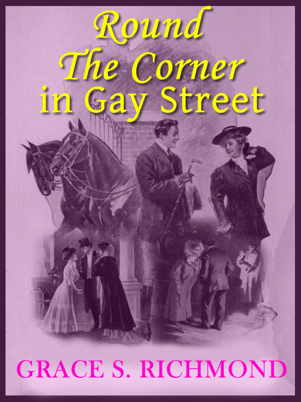 Round The Corner in Gay Street: Classic Romance Novel (Illustrated)