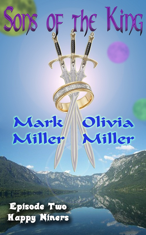 Sons of The King - Volume 2 - Happy Niners By: Mark Miller,Olivia Miller