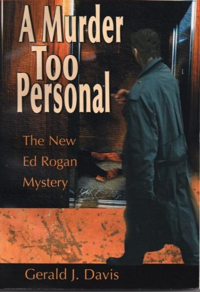 A Murder Too Personal (for fans of James Patterson, David Baldacci and Michael Connelly) By: Gerald J. Davis