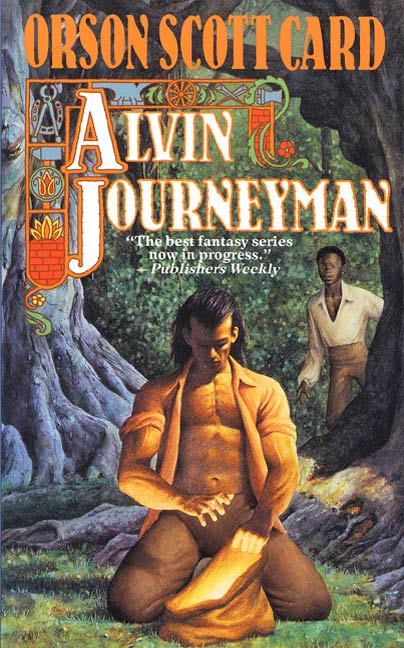 Alvin Journeyman By: Orson Scott Card