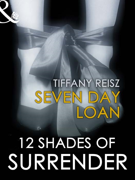 Seven Day Loan (12 Shades of Surrender Series) (for fans of Fifty Shades by E. L. James)