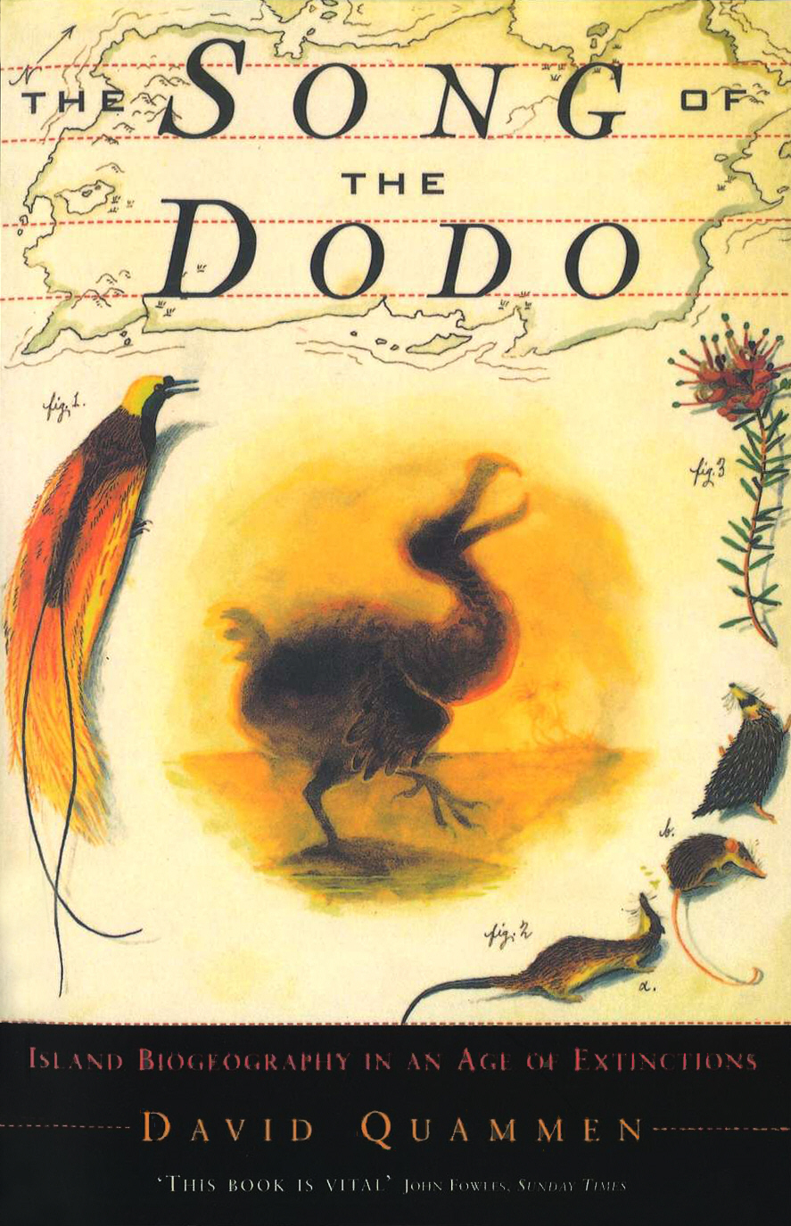 The Song Of The Dodo Island Biogeography in an Age of Extinctions