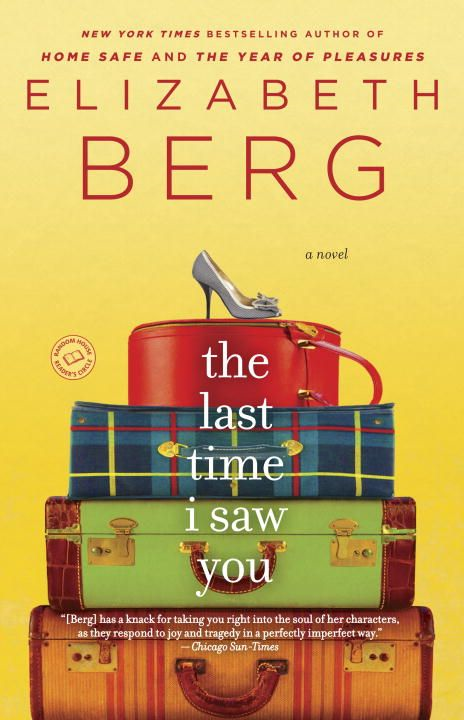 The Last Time I Saw You By: Elizabeth Berg