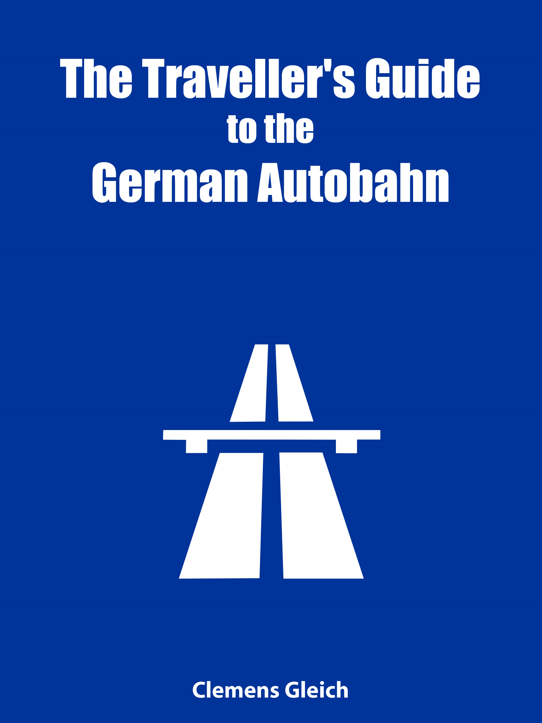 The Traveller's Guide to the German Autobahn