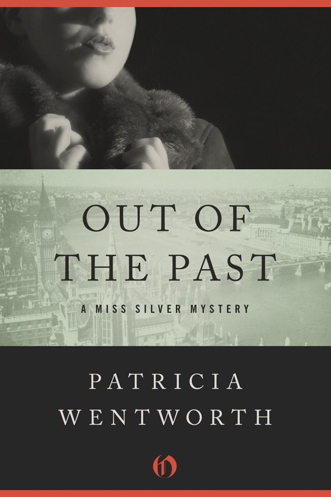 Out of the Past By: Patricia Wentworth