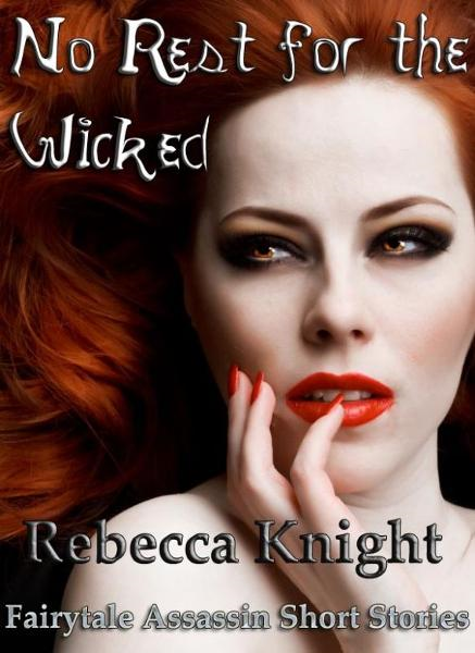 No Rest for the Wicked By: Rebecca Knight