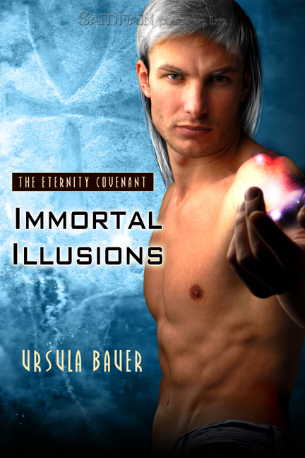 Immortal Illusions By: Ursula Bauer