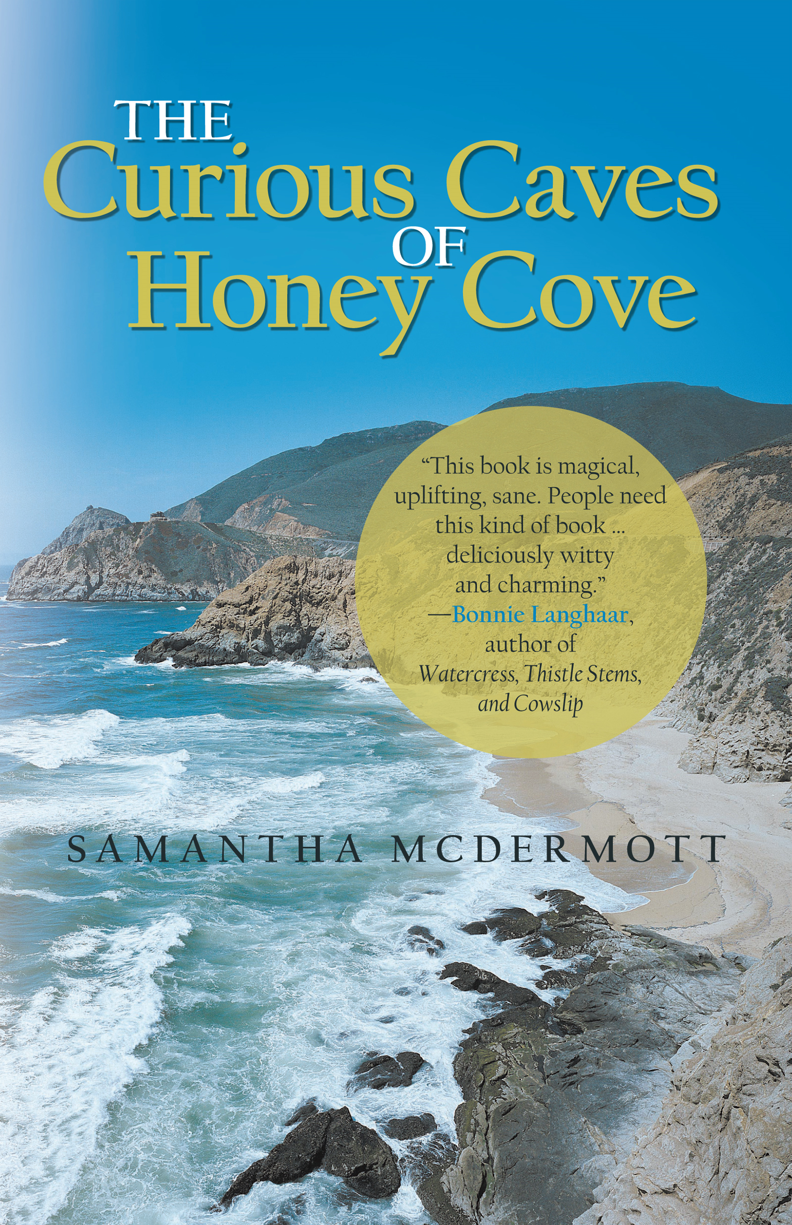 The Curious Caves of Honey Cove By: Samantha McDermott