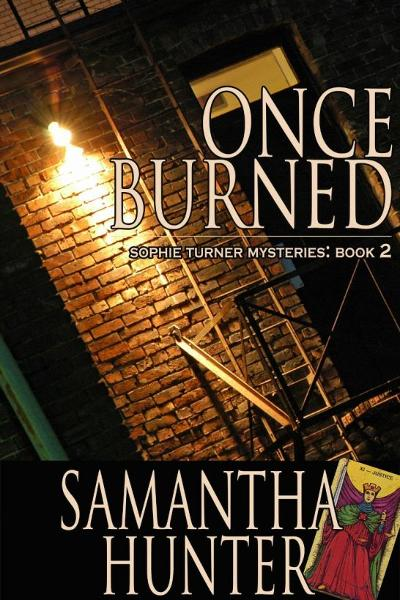 Once Burned: Sophie Turner Mysteries, Book Two By: Samantha Hunter