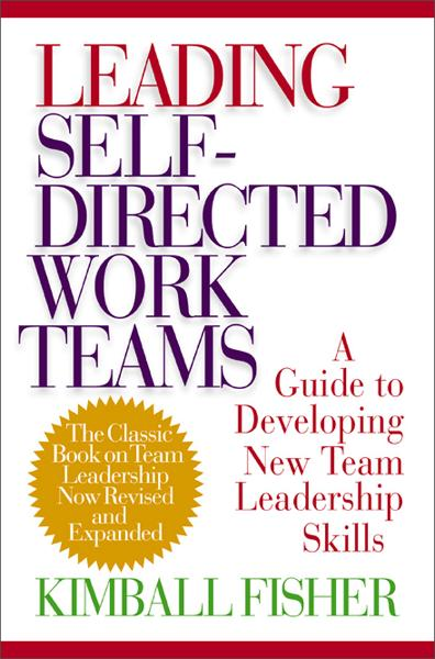 Leading Self-Directed Work Teams By: Kimball Fisher