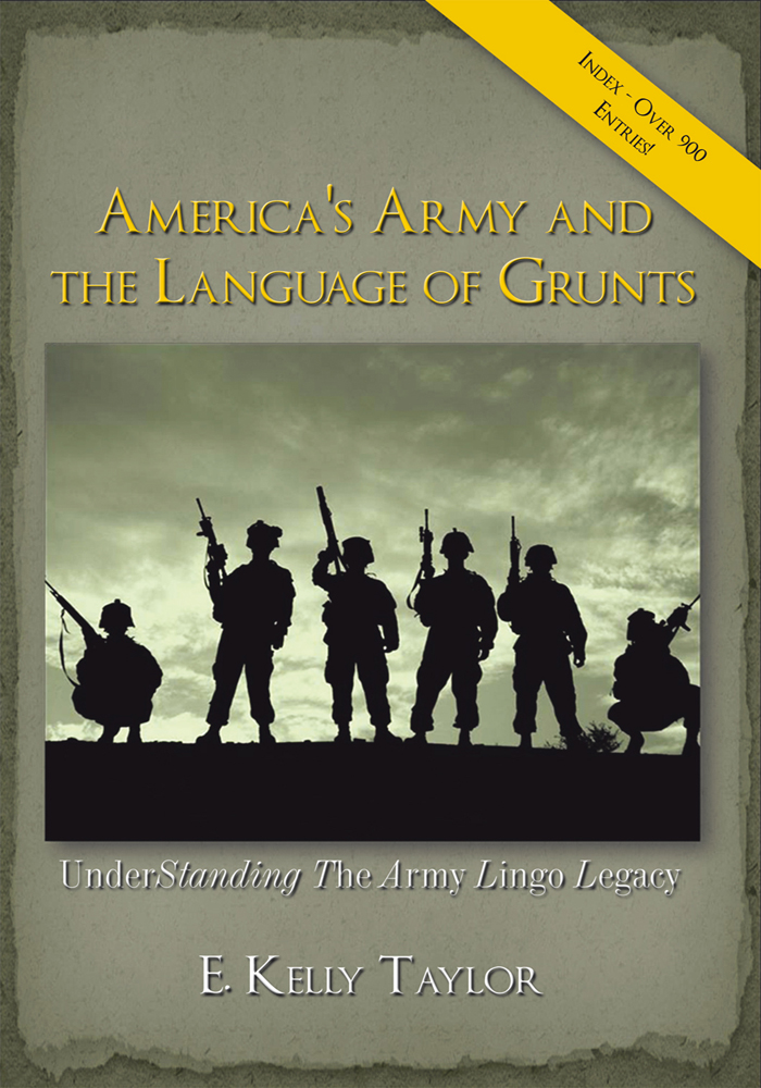 America's Army and the Language of Grunts By: E. Kelly Taylor