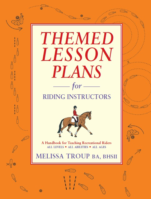Themed Lesson Plans for Riding Instructors By: Melissa Troup