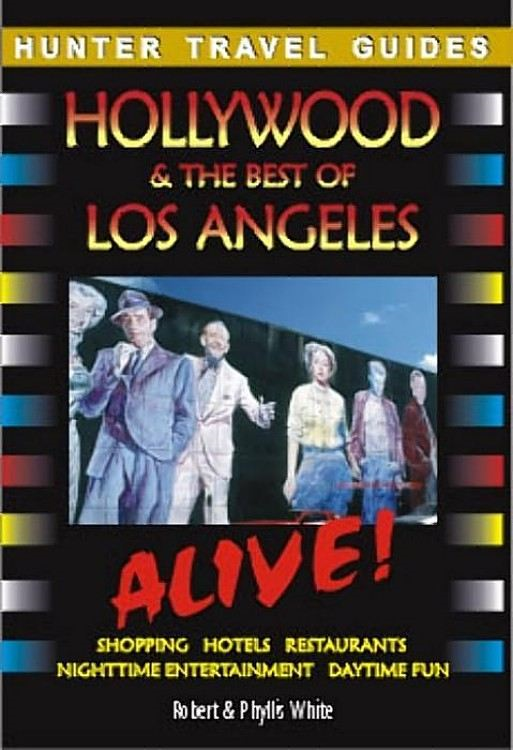 Hollywood & the Best of Los Angeles Alive By: White, Robert
