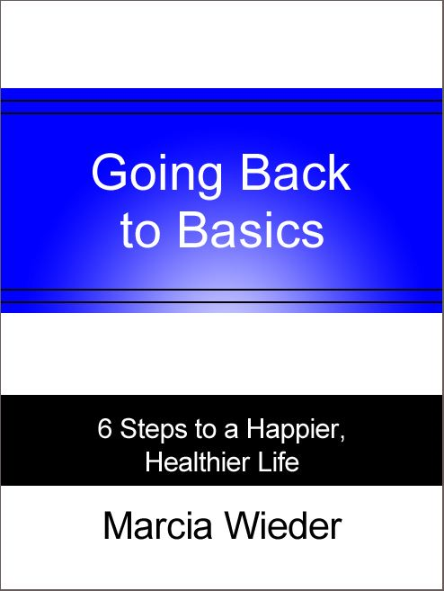 Going Back to Basics By: Marcia Wieder