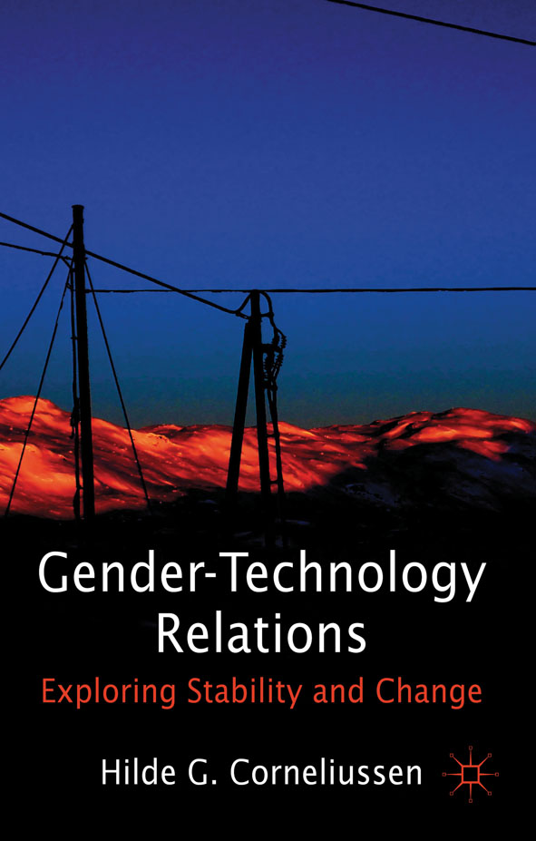 Gender-Technology Relations Exploring Stability and Change