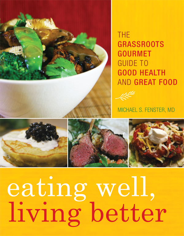 Eating Well, Living Better By: Michael S. Fenster