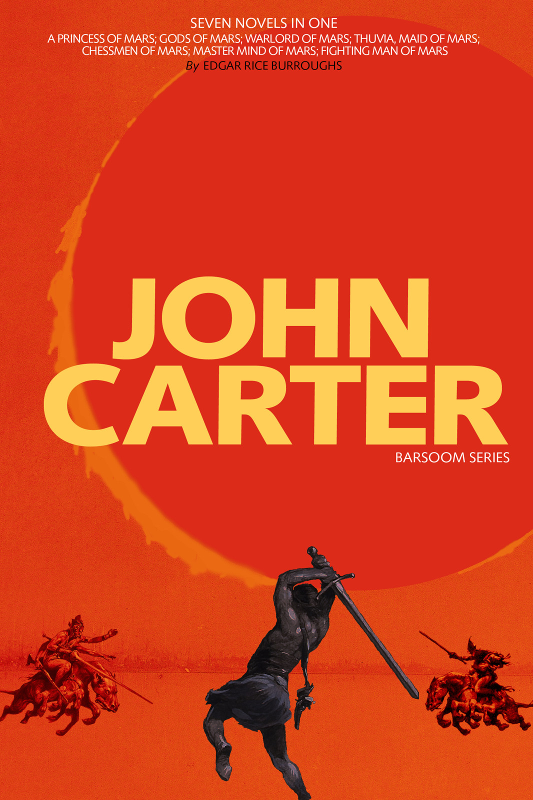 John Carter: Barsoom Series (7 Novels) A Princess of Mars; Gods of Mars; Warlord of Mars; Thuvia, Maid of Mars; Chessmen of Mars; Master Mind of Mars; Fighting Man of Mars (Science Fiction) By: Edgar Rice Burroughs