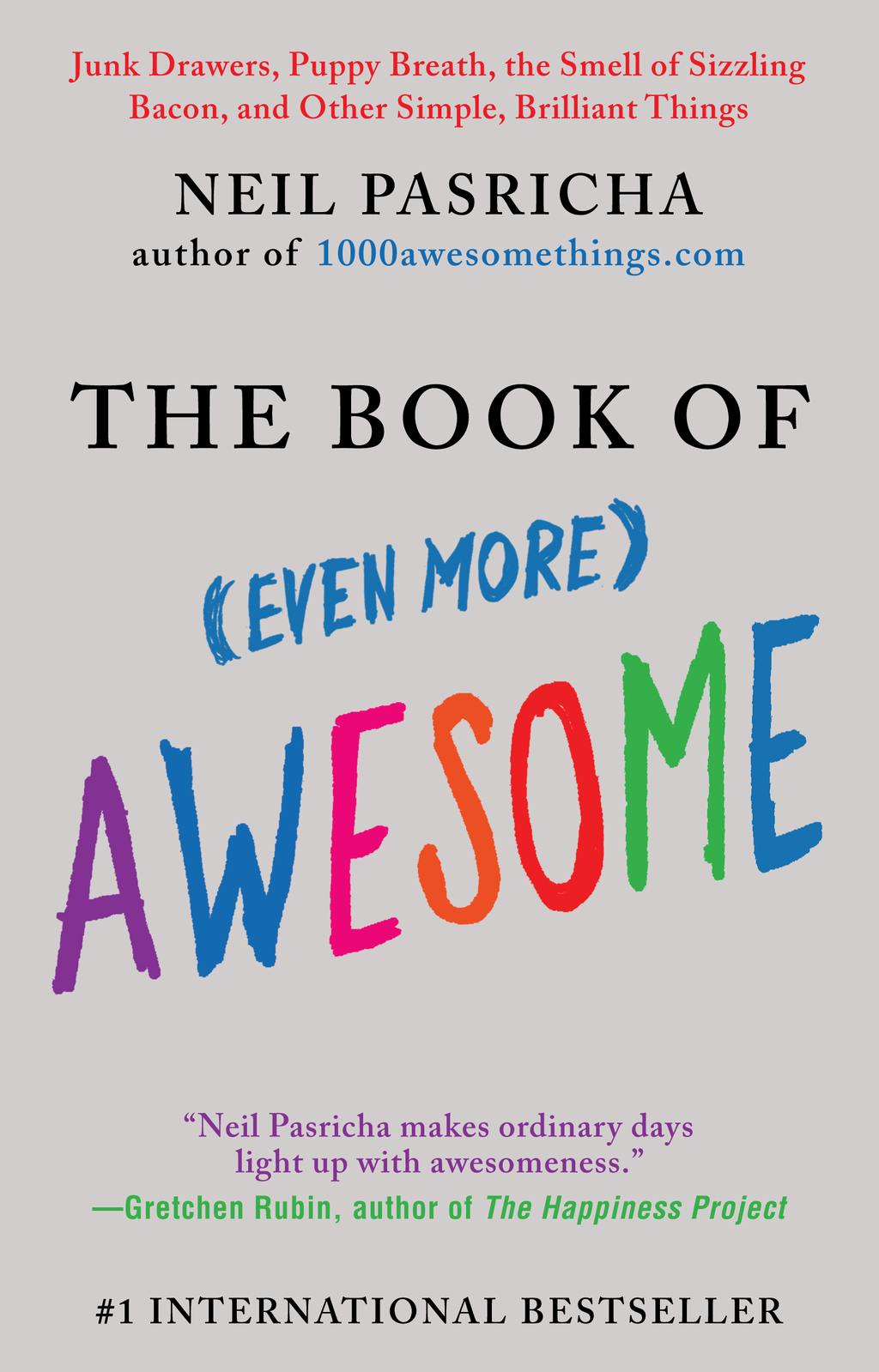 The Book of (Even More) Awesome By: Neil Pasricha