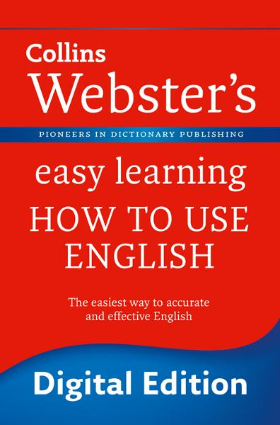 Webster?s Easy Learning How to use English (Collins Webster?s Easy Learning)