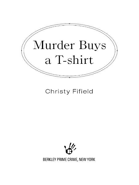 Murder Buys a T-Shirt By: Christy Fifield