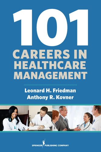 101 Careers in Healthcare Management By: