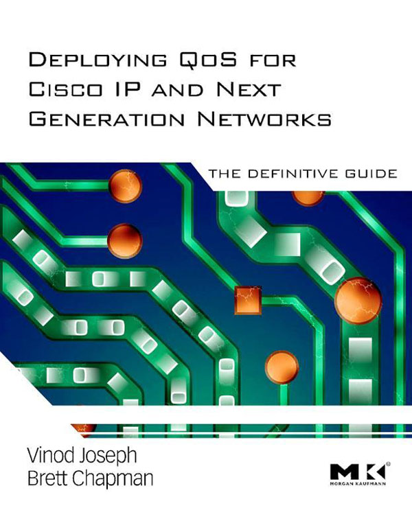 Deploying QoS for Cisco IP and Next Generation Networks By: Brett Chapman,Vinod Joseph