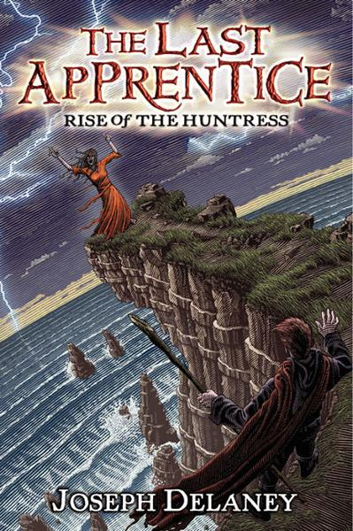 The Last Apprentice: Rise of the Huntress (Book 7) By: Joseph Delaney,Patrick Arrasmith