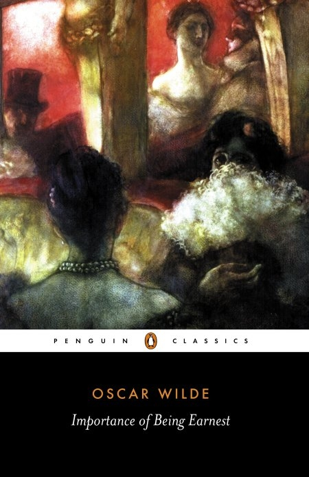 The Importance of Being Earnest and Other Plays By: Oscar Wilde