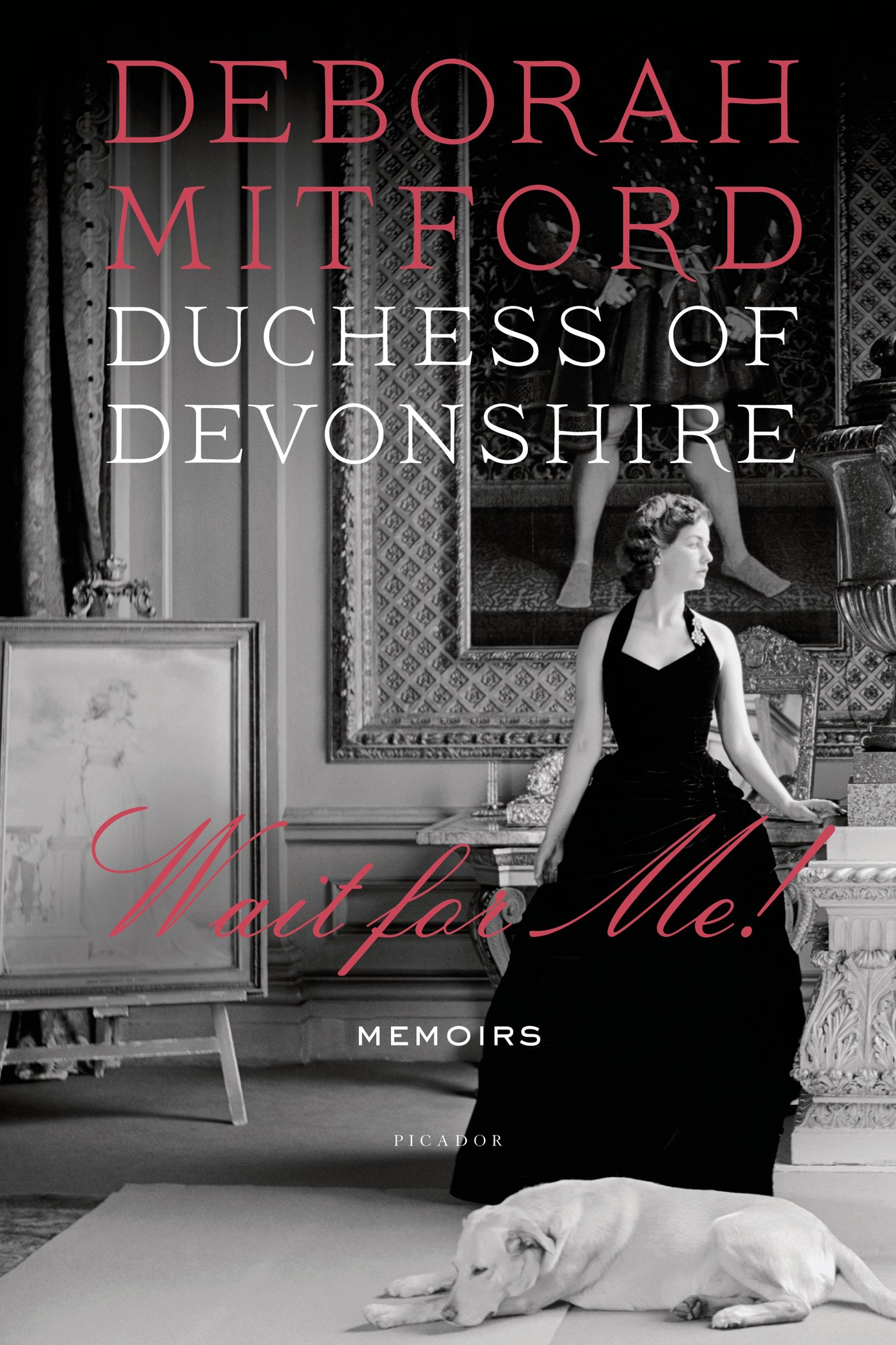 Wait for Me! By: Charlotte Mosley,Deborah Mitford, Duchess of Devonshire