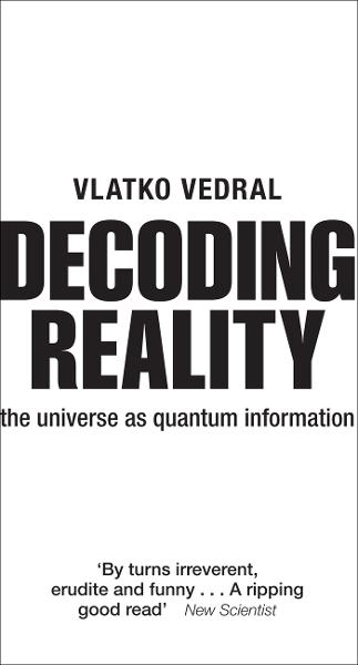 Decoding Reality:The Universe as Quantum Information