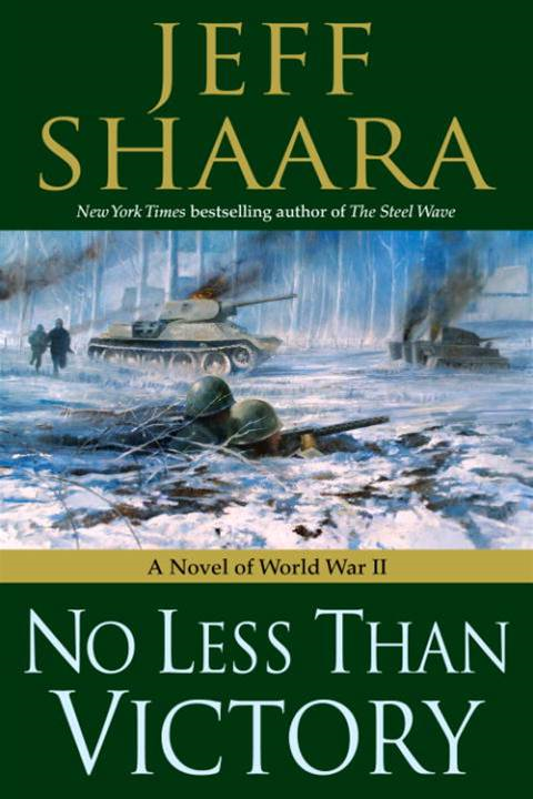 No Less Than Victory By: Jeff Shaara