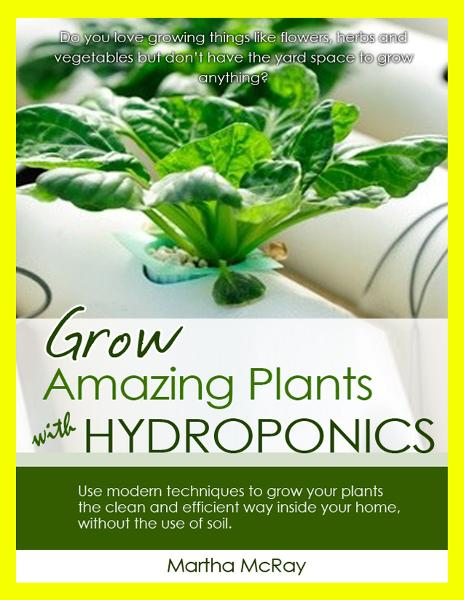 Grow Amazing Plants with Hydroponics By: Martha McRay