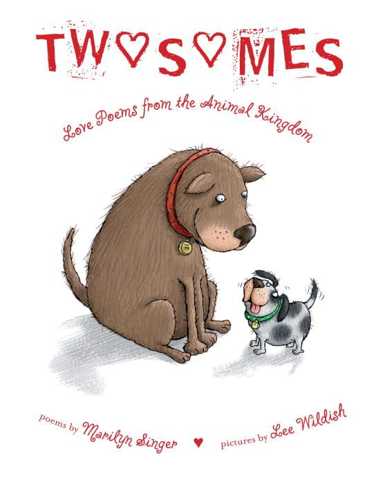 Twosomes: Love Poems from the Animal Kingdom By: Marilyn Singer,Lee Wildish