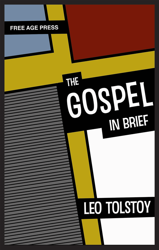 The Gospel In Brief By: Leo Tolstoy