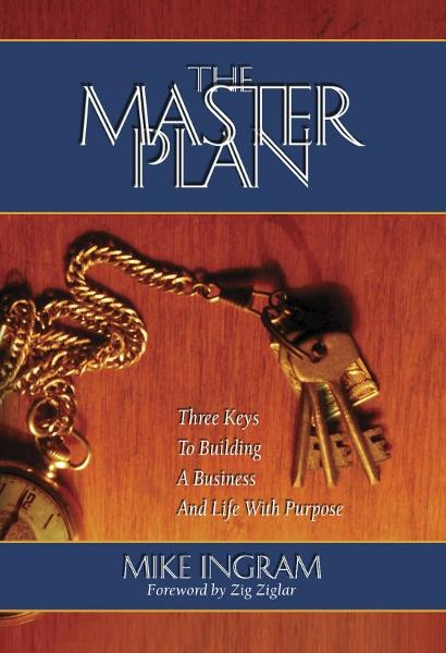 The Master Plan: Three Keys To Building A Business And Life With Purpose