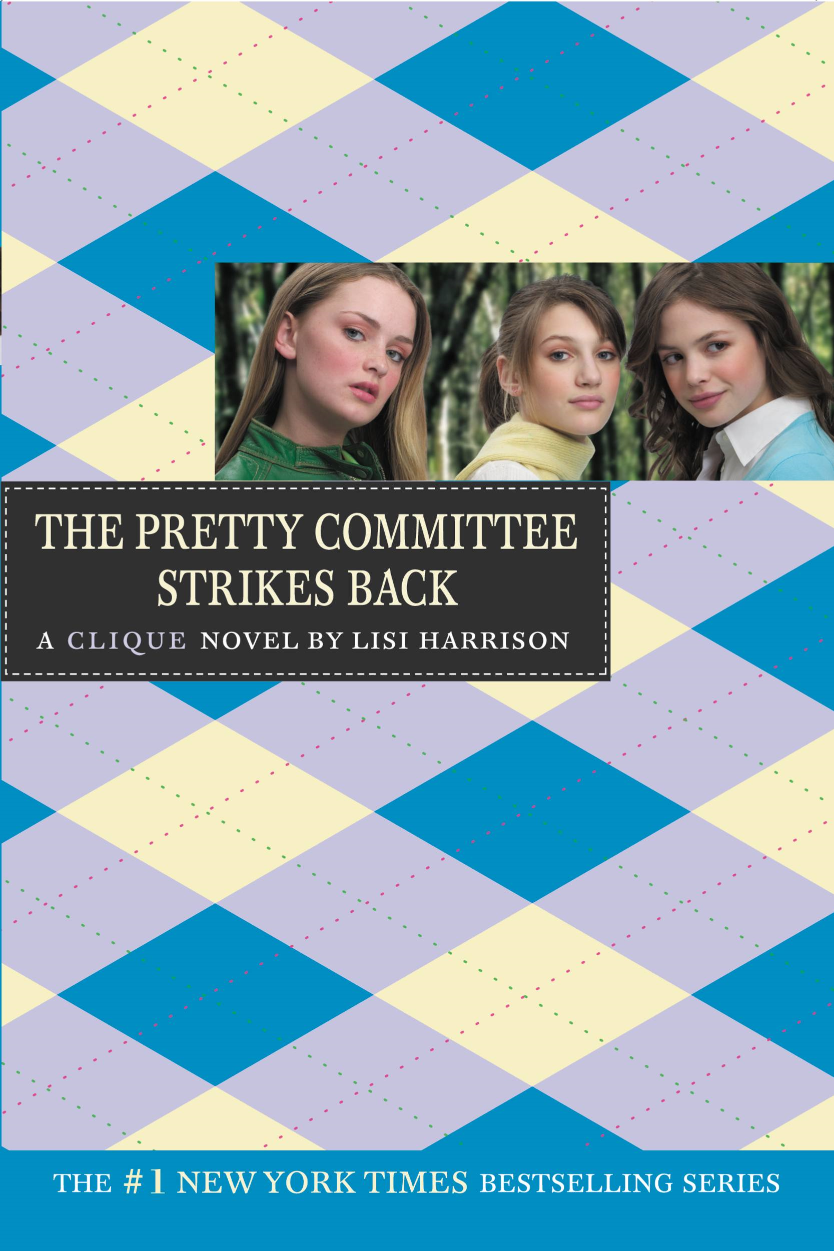 The Clique #5: The Pretty Committee Strikes Back By: Lisi Harrison
