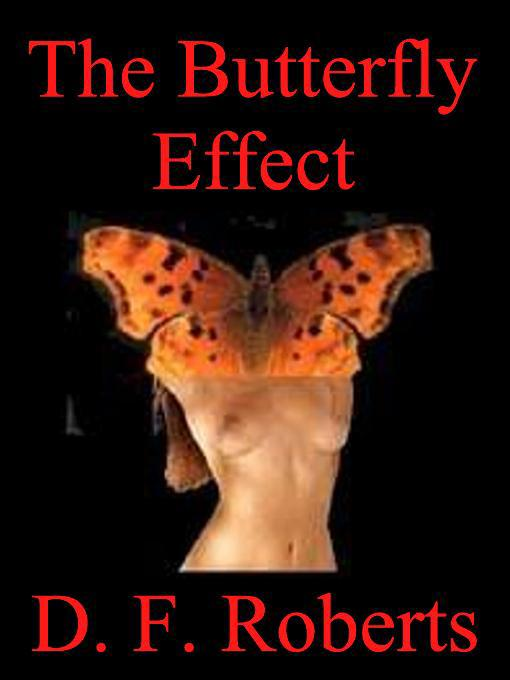 D. F.  Roberts - The Butterfly Effect