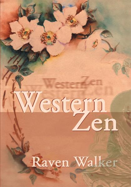 Western Zen By: Raven Walker