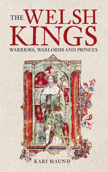 Welsh Kings By: Kari Maund