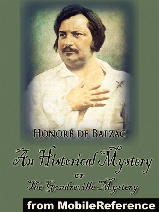 An Historical Mystery Or The Gondreville Mystery (Mobi Classics) By: Honore de Balzac,Katharine Prescott Wormeley (Translator)